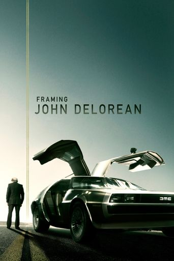 Framing John DeLorean Poster