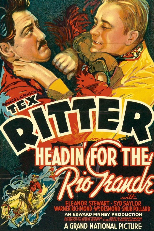 Headin' for the Rio Grande Poster