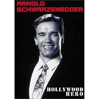 Arnold Schwarzenegger: Hollywood Hero Poster