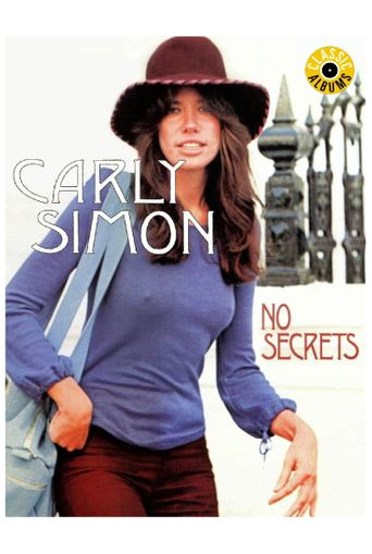 Classic Albums: Carly Simon - No Secrets Poster