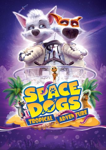 Space Dogs. Tropical Adventure Poster