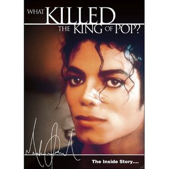Michael Jackson: The Inside Story - What Killed the King of Pop? Poster
