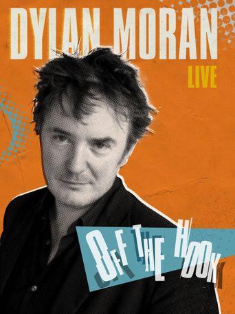 Dylan Moran: Off The Hook Poster