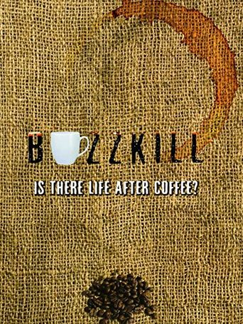 Buzzkill: Is There Life After Coffee? Poster
