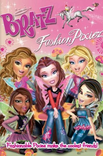 Bratz: Fashion Pixiez Poster