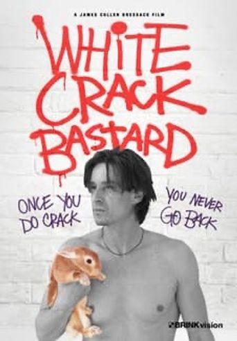 White Crack Bastard Poster
