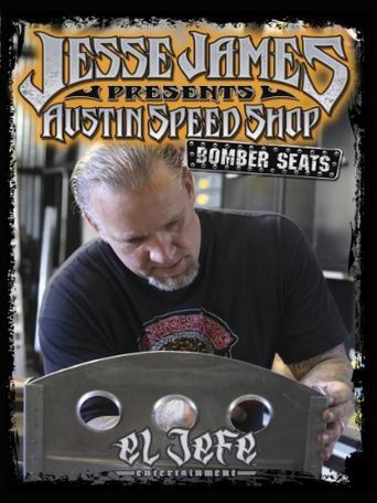 Jesse James Presents: Austin Speed Shop - Bomber Seats Poster