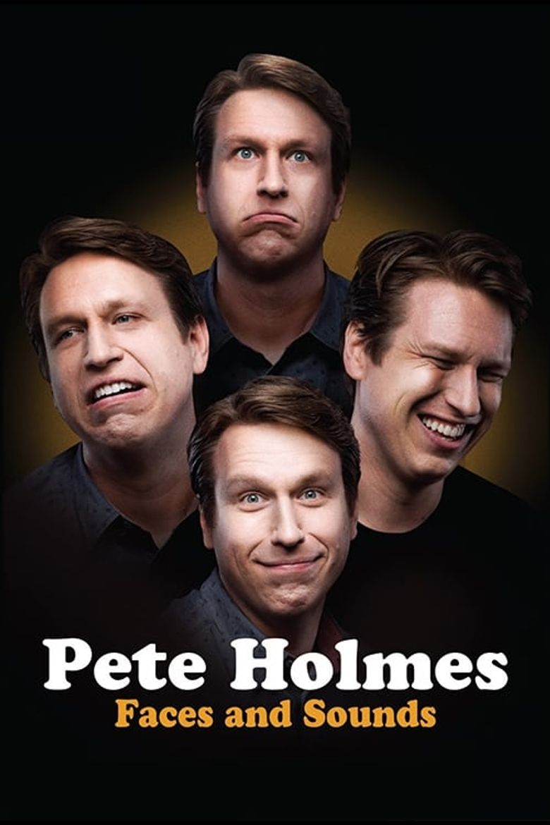 Pete Holmes: Faces and Sounds Poster