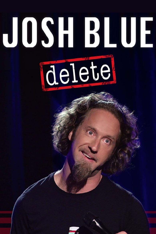 Josh Blue: Delete Poster