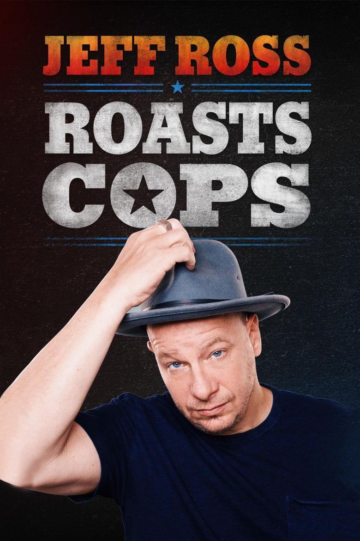 Jeff Ross Roasts Cops Poster