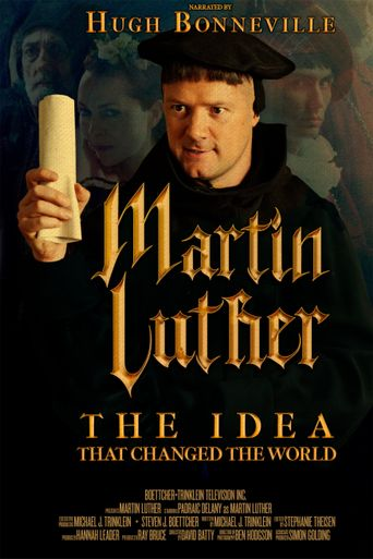 Martin Luther: The Idea that Changed the World Poster