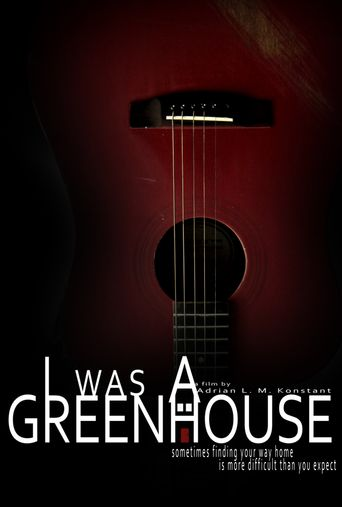 I Was a Greenhouse Poster