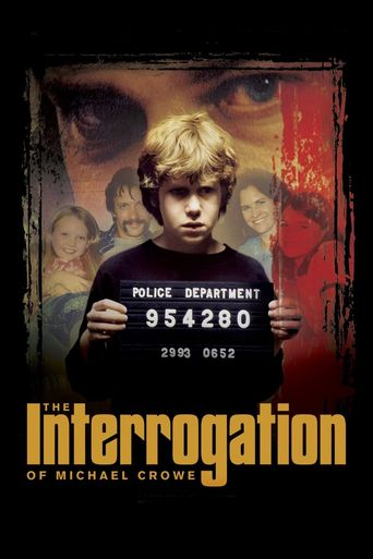 The Interrogation of Michael Crowe Poster