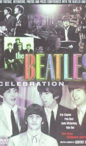 Watch The Beatles: Celebration