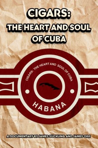 Cigars: The Heart & Soul of Cuba Poster