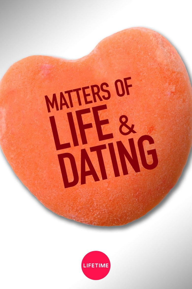 Matters of life and dating movie
