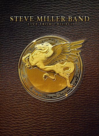 Steve Miller Band - Live from Chicago Poster