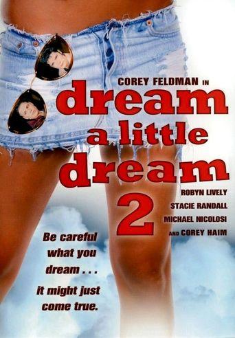 Watch Dream a Little Dream 2