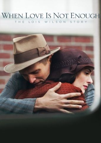Watch When Love Is Not Enough: The Lois Wilson Story