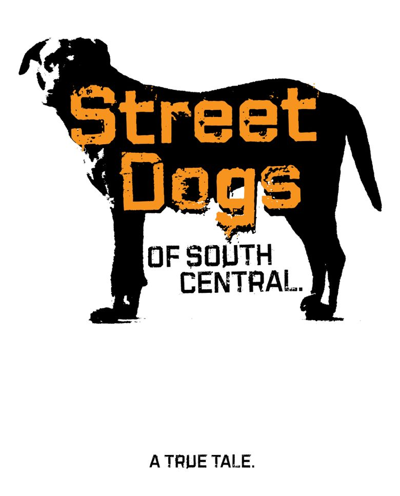 Street Dogs of South Central Poster