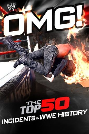 WWE: OMG! The Top 50 Incidents in WWE History Poster