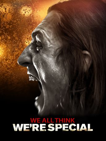 We All Think We're Special Poster