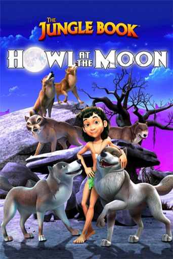 The Jungle Book: Howl at the Moon Poster