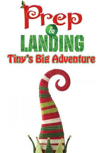 Prep & Landing: Tiny's Big Adventure Poster