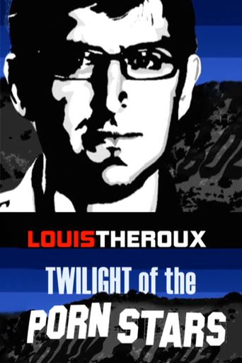 Louis Theroux: Twilight of the Porn Stars Poster