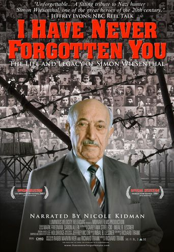 I Have Never Forgotten You: The Life & Legacy of Simon Wiesenthal Poster