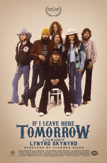 If I Leave Here Tomorrow: A Film About Lynyrd Skynyrd Poster