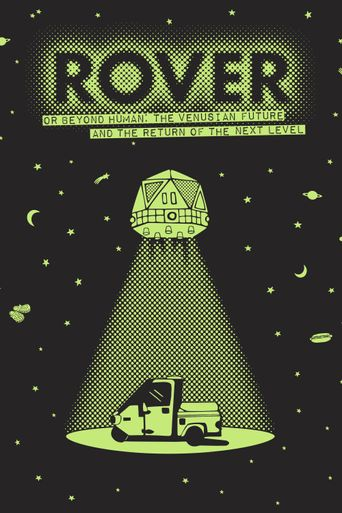 Rover (or Beyond Human: The Venusian Future and the Return of the Next Level) Poster