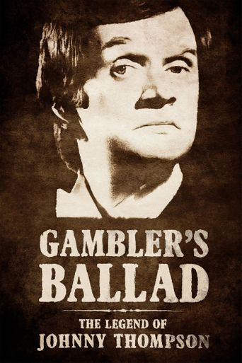 Gambler's Ballad: The Legend of Johnny Thompson Poster