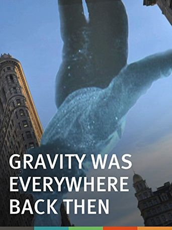 Gravity was everywhere back then Poster