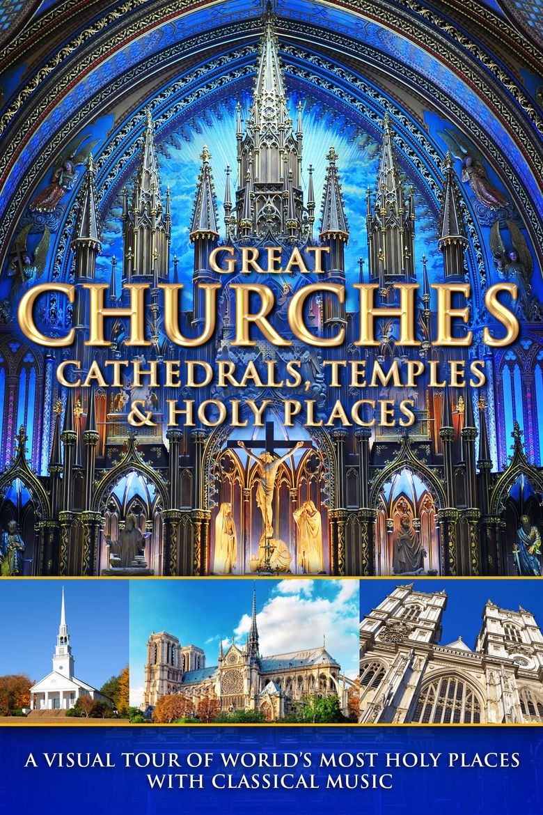 Great Churches, Cathedrals, Temples & Holy Places: A Visual Tour with Classical Music Poster
