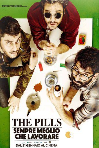 The Pills - Sempre meglio che lavorare Poster