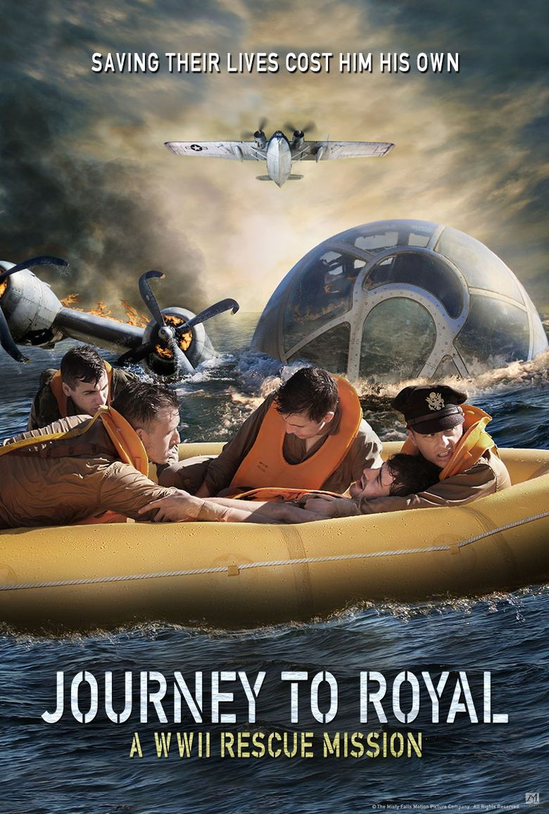 Journey to Royal: A WWII Rescue Mission Poster