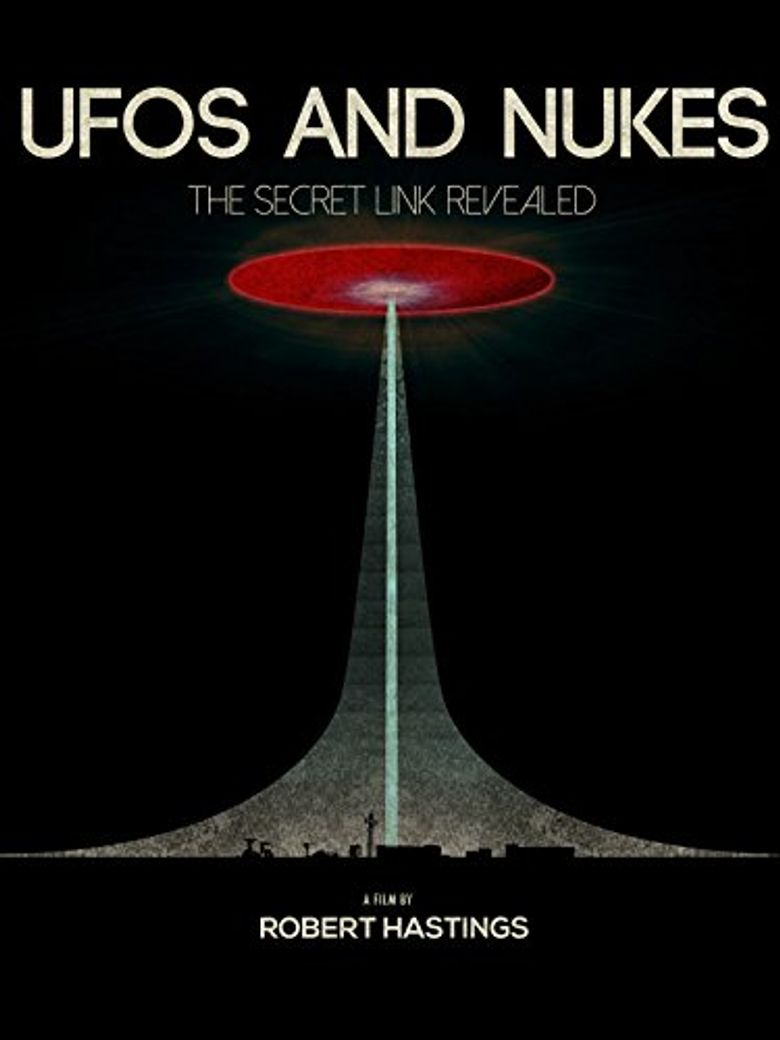 UFOs and Nukes - The Secret Link Revealed Poster