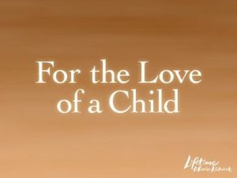 For the Love of a Child Poster
