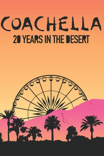 Coachella: 20 Years in the Desert Poster