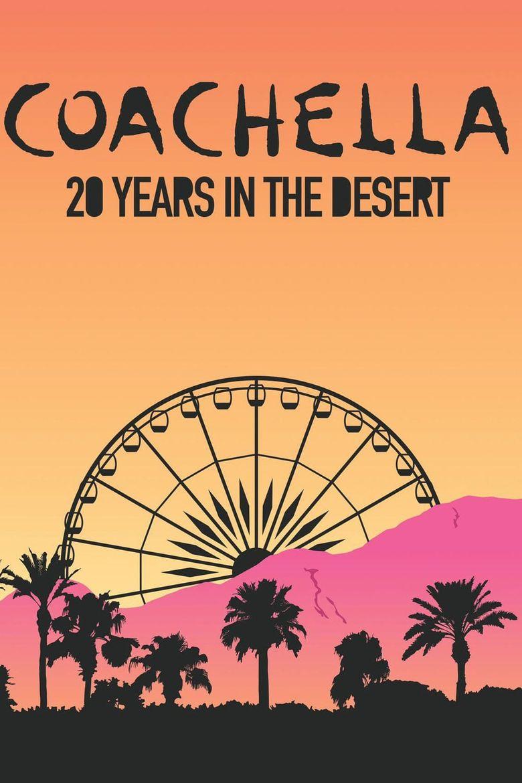 Coachella: 20 Years in the Desert Poster