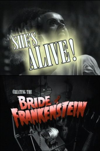 She's Alive! Creating the Bride of Frankenstein Poster
