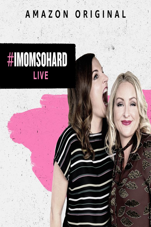 #IMomSoHard Live Poster