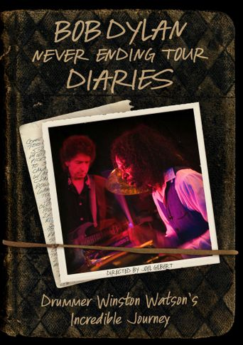 Bob Dylan Never Ending Tour Diaries: Drummer Winston Watson's Incredible Journey Poster