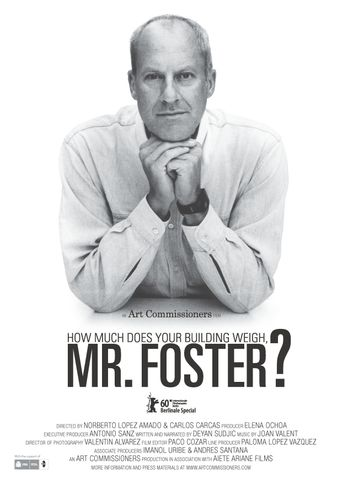 How Much Does Your Building Weigh, Mr Foster? Poster