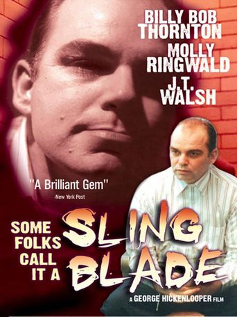 Some Folks Call It a Sling Blade Poster