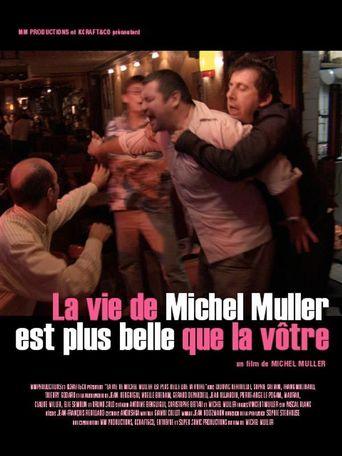 La vie de Michel Muller est plus belle que la vôtre Poster