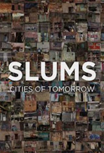 Slums: Cities of Tomorrow Poster