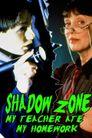 Shadow Zone: My Teacher Ate My Homework poster