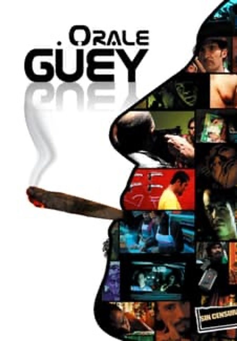 Orale Guey Poster